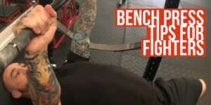 Bench Press Tips for Fighters
