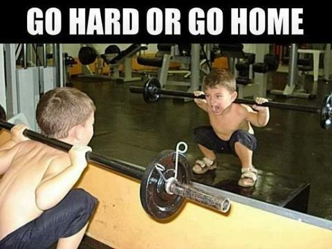 go-hard-or-go-home