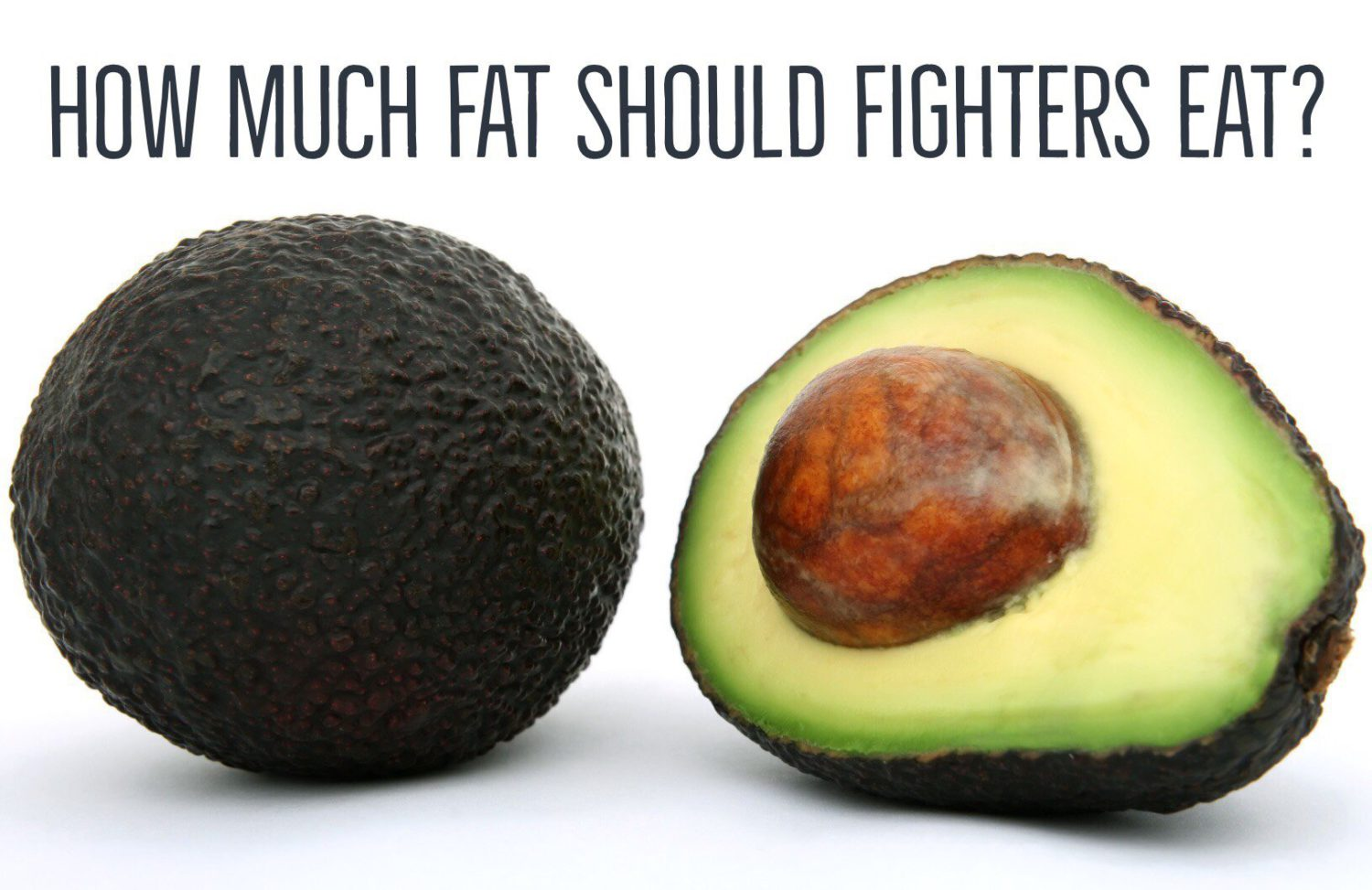 How much fat should fighters eat?