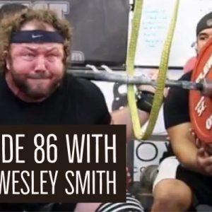 Episode 86 with Chad Wesley Smith – Powerlifting, Strongman and Jiu Jitsu