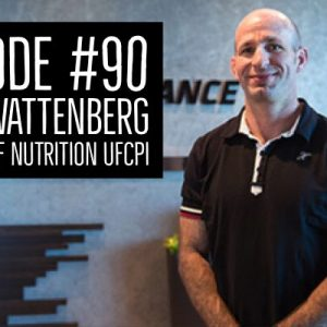 Episode #90 Clint Wattenberg – Director of Nutrition for UFCpi
